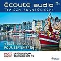 Écoute audio - 3 destinations pour septembre. 9/2015: Französisch lernen Audio - 3 Reiseziele für September Hörbuch von  div. Gesprochen von:  div.