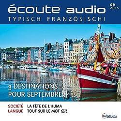 Écoute audio - 3 destinations pour septembre. 9/2015