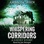 Whispering Corridors: A Ghost Story | Ambrose Ibsen
