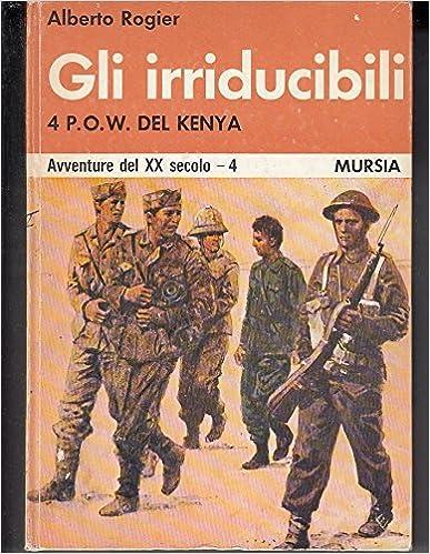 GLI IRRIDUCIBILI. 4 P.O.W. DEL KENIA