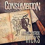 Consumption | Michael Patrick Hicks