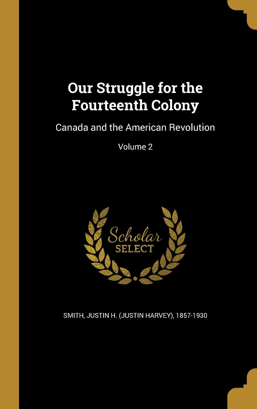 Read Online Our Struggle for the Fourteenth Colony: Canada and the American Revolution; Volume 2 pdf