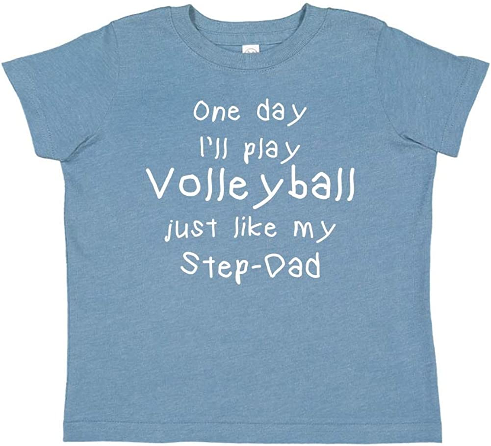 One Day Ill Play Volleyball Just Like My Step-Dad Toddler//Kids Short Sleeve T-Shirt