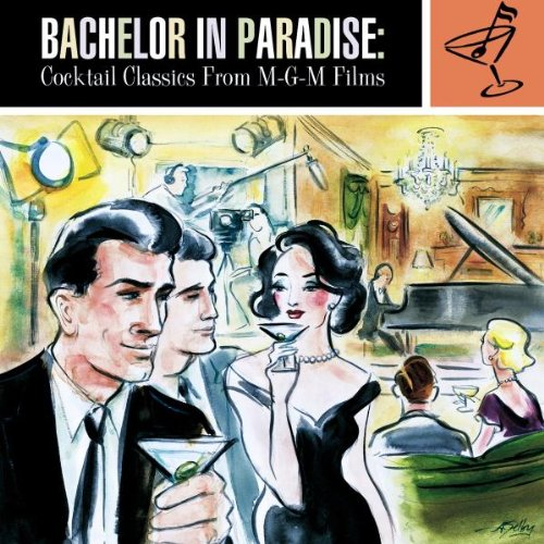 Bachelor In Paradise  Cocktail Classics From Mgm Films  Soundtrack Anthology