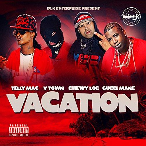 Vacation [Explicit] - Locs Gucci