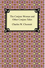 The Conjure Woman and Other Conjure Tales [with Biographical Introduction] Kindle Edition