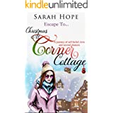 Escape To...Christmas at Corner Cottage: A journey of self-belief, love and second chances. (Escape To. Series Book 2)