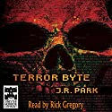 Terror Byte Audiobook by J. R. Park Narrated by Rick Gregory