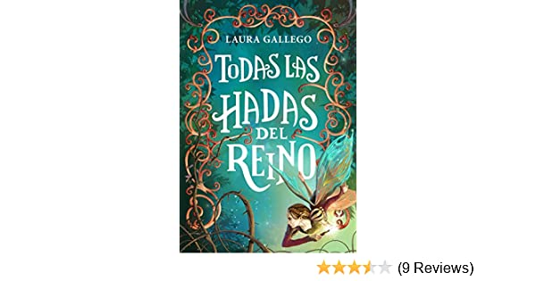 Amazon.com: Todas las hadas del reino (Spanish Edition) eBook: Laura Gallego: Kindle Store