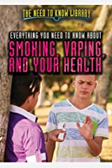Everything You Need to Know About Smoking, Vaping, and Your Health (The Need to Know Library) Paperback