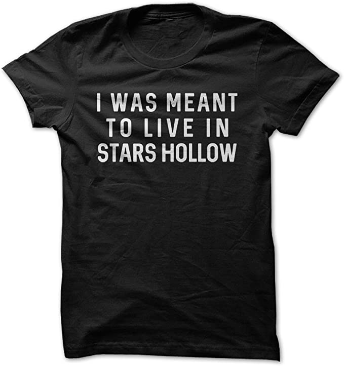 Amazon Com I Was Meant To Live In Stars Hollow Funny T Shirt Made On Demand In Usa Clothing