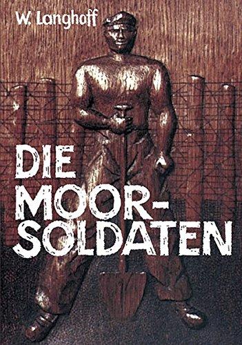 Die Moorsoldaten: 13 Monate Konzentrationslager