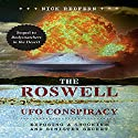 The Roswell UFO Conspiracy: Exposing a Shocking and Sinister Secret Audiobook by Nick Redfern Narrated by Marlin May