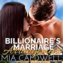 Billionaire's Marriage Arrangement Audiobook by Mia Caldwell Narrated by Youlanda Burnett