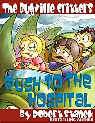 The Bugville Critters Rush to the Hospital (Buster Bee's Adventures Series #6, The Bugville Critters)