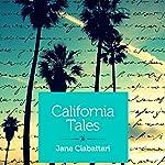 California Tales: Three Short Stories | Jane Ciabattari