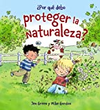 Por que debo proteger la naturaleza? / Why Should I Protect Nature? (Por Que Debo / Why Should I) (Spanish Edition)