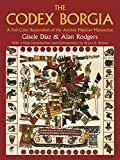 The Codex Borgia: A Full-Color Restoration of the