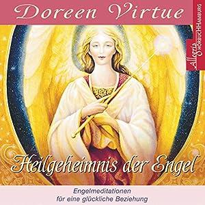 Heilgeheimnis der Engel Hörbuch