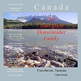 Canada — An Immigrant Homesteader Family (English Edition) de [Mueller, Thomas Edmund]