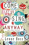 img - for Come Let Us Sing Anyway book / textbook / text book
