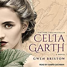 Celia Garth Audiobook by Gwen Bristow Narrated by Gabra Zackman