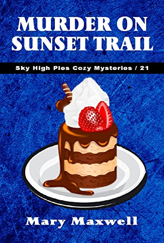 Book Murder on Sunset Trail (Sky High Pies Cozy Mysteries Book 21)<br />[E.P.U.B]