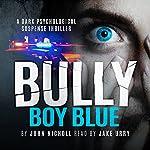 Bully Boy Blue | John Nicholl