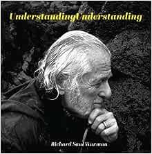 UnderstandingUnderstanding: Wurman, Richard Saul