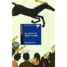 Los caballos del Dalai Lama / Horses Of Dalai Lama (Ala delta: Serie Azul / Hang Gliding: Blue Series) (Spanish Edition) Feb 11, 2010
