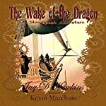 The Wake of the Dragon: A Steampunk Adventure | Jaq D. Hawkins