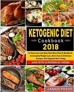Amazon Com Ketogenic Diet Cookbook 2018 21 Days Low Carb Keto Diet