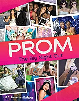 Prom: The Big Night Out by [Zimmerman Rutledge, Jill S.]