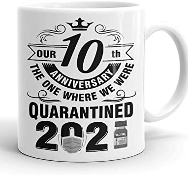 Wedding Anniversary 2021 Quarantined Funny Life Husband And Wife Ceramic Coffee Mug Tea Cup White 10th Wedding Anniversary Kitchen Dining