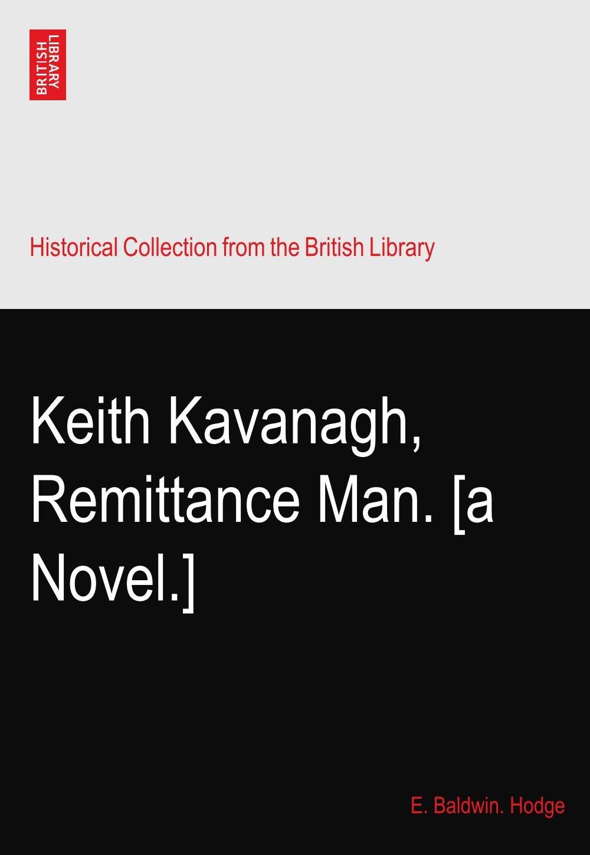 Keith Kavanagh, Remittance Man. [a Novel.] pdf epub
