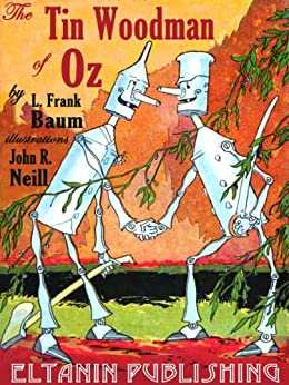 The Tin Woodman of Oz: with the original 1st edition illustrations by [Baum, L. Frank]