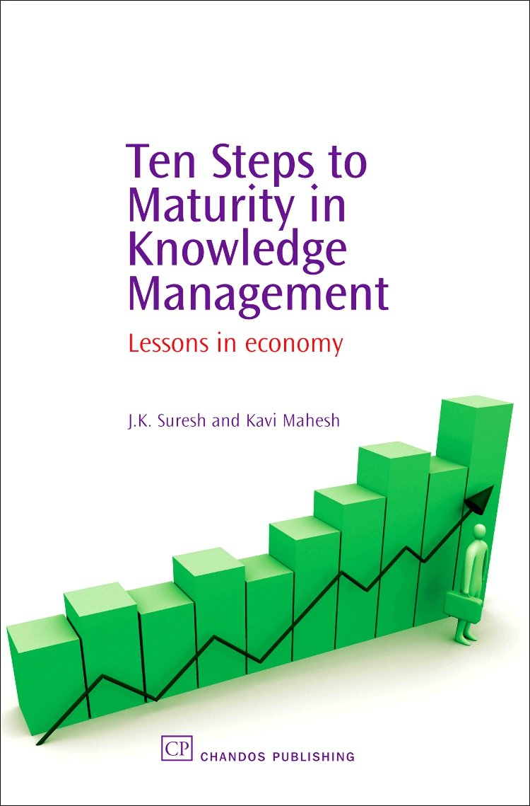 Ten Steps to Maturity in Knowledge Management: Lessons in Economy (Chandos Knowledge Management) by Chandos Publishing