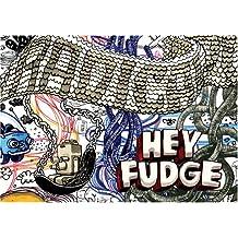 Hey Fudge