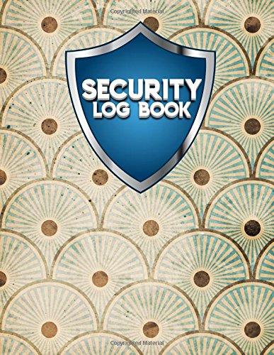 Security Log Book: Security Incident Log Book, Security Log Book Format, Security Log In, Security Login (Volume 57) pdf