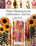 Three-Dimensional Embroidery Stitches, Pat Trott, 1844480038