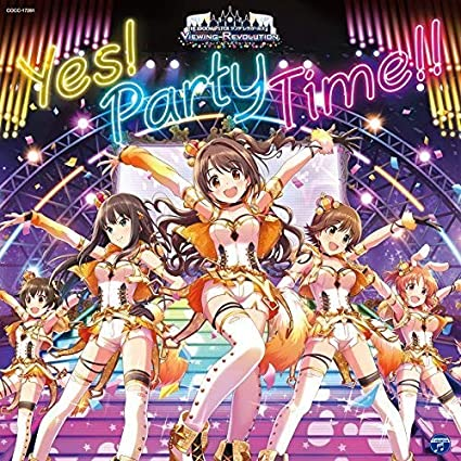 THE IDOLM@STER CINDERELLA GIRLS VIEWING REVOLUTION Yes! Party Time!! シングル, マキシ