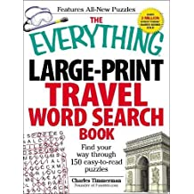 The Everything Large-Print Travel Word Search Book: Find your way through 150 easy-to-read puzzles