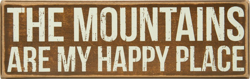 Primitives by Kathy Rustic Brown Box Sign, 11 x 3.5, The Mountains are My Happy Place