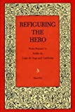 img - for Refiguring the Hero: From Peasant to Noble in Lope de Vega and Calder?n (Studies in Romance Literatures) by Dian Fox (1991-09-01) book / textbook / text book