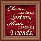 Chance Made Us Sisters Hearts Made Us Friends by Lauren Rader Red Sign Framed Art Print Wall Decor