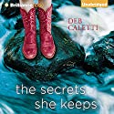 The Secrets She Keeps: A Novel Audiobook by Deb Caletti Narrated by Kate Rudd