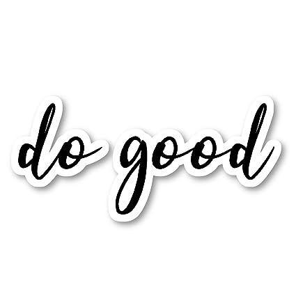 Amazon Com Do Good Sticker Inspirational Quotes Stickers
