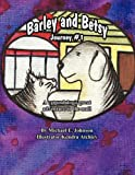 Barley and Betsy, Michael E. Johnson, 1456040774