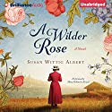 A Wilder Rose Audiobook by Susan Wittig Albert Narrated by Mary Robinette Kowal