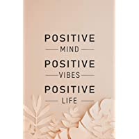 Positive Mind Positive Vibes Positive Life: Inspirational Journal for Girls, Positive Quotes Wide Ruled College Lined…